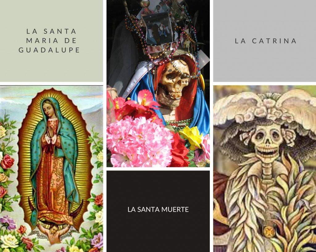La Santa Maria de Guadalupe La Santa Muerte  La Catrina